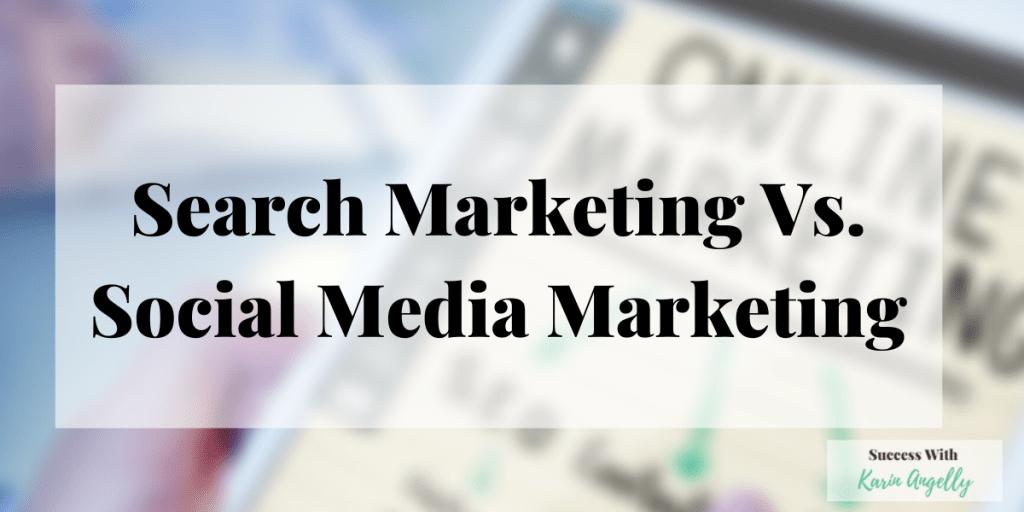 Search Marketing Vs. Social Media Marketing