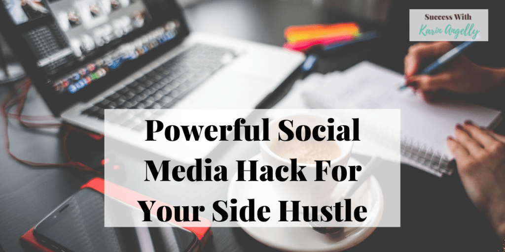 Powerful Social Media Hack For Your Side Hustle