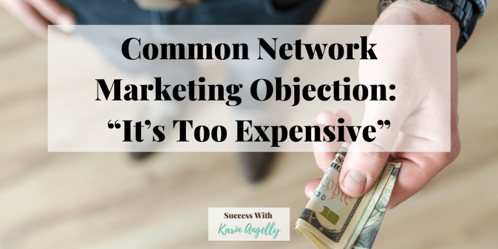 """Common Network Marketing Objection: """"It's Too Expensive"""""""