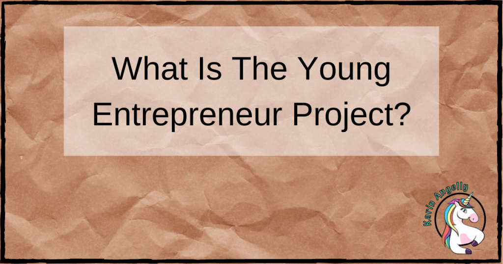 What Is The Young Entrepreneur Project?
