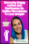 Elevacity-Happy-Coffee-And-Xanthomax-Vs.-Xelliss-Microbiome-To-Lose-Weight