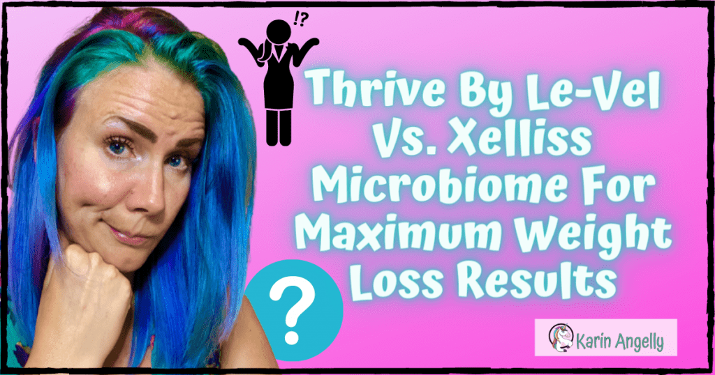 Thrive-By-Le-Vel-Vs.-Xelliss-Microbiome-For-Maximum-Weight-Loss-Results